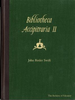 Bibliotheca Accipitraria II by John Rosler Swift