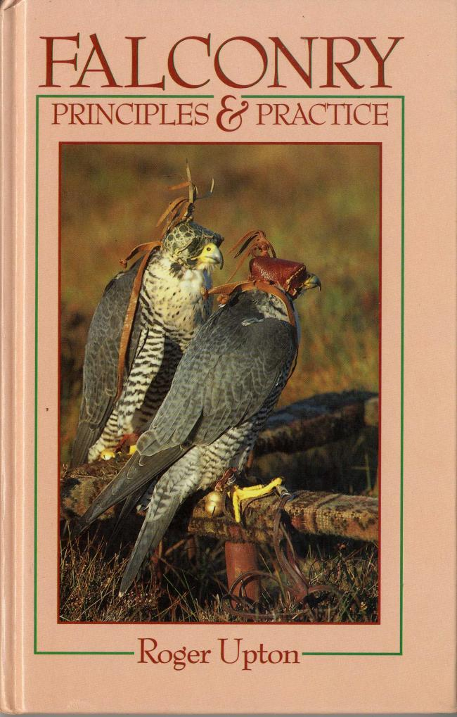 Falconry Principles & Practice by Roger Upton
