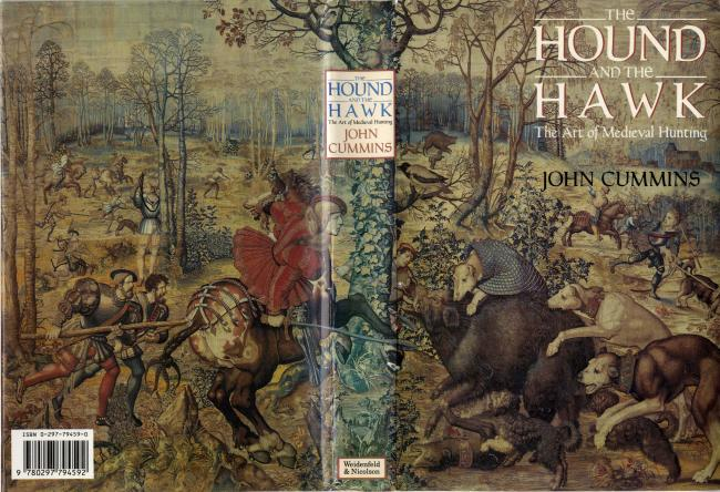 The Hound and the Hawk. The Art of Medieval Hunting by John Cummins