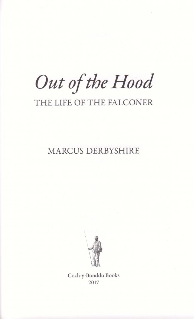 Out of the Hood. The Life of the Falconer by Marcus Derbyshire